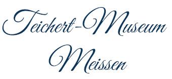 TEICHERT-MUSEUM MEISSEN